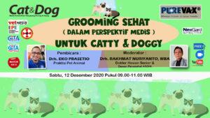 WEBINAR BATCH 3 GROOMING SEHAT PADA CATTY & DOGGY